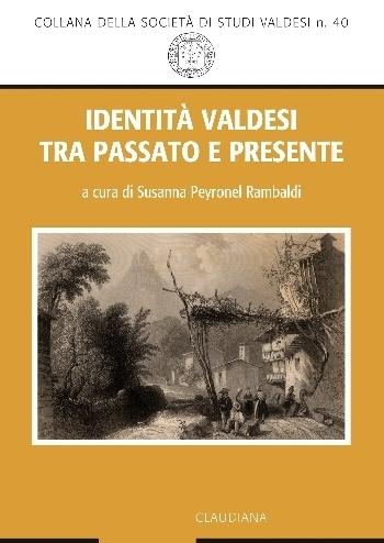 N.40 IDENTITÀ VALDESI TRA PASSATO E PRESENTE