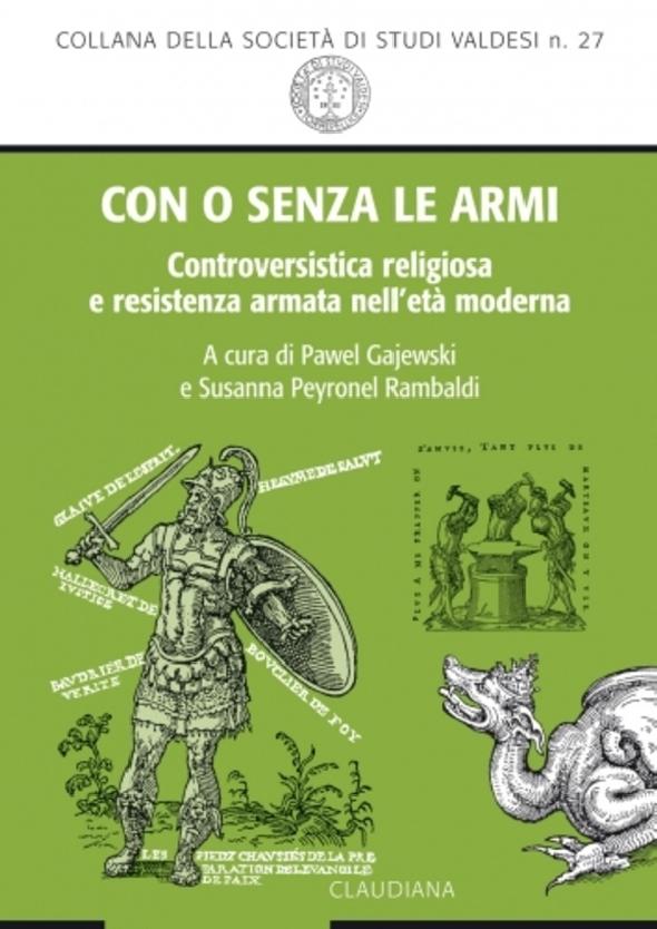 Con o senza le armi. Controversistica religiosa e resistenza armata nell'età moderna