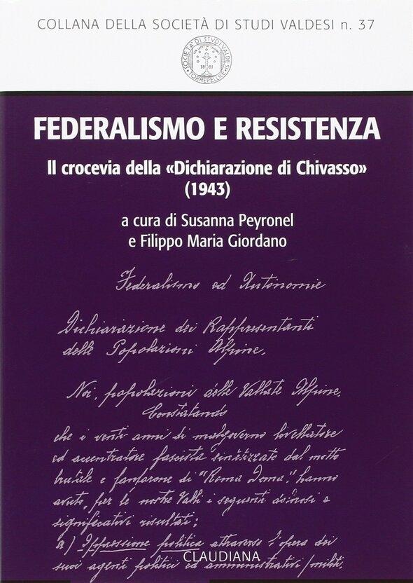 """Federalismo e Resistenza. Il crocevia della """"Dichiarazione di Chivasso"""" (1943)"""