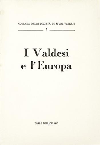 N.9 Aa.Vv., I Valdesi e l'Europa