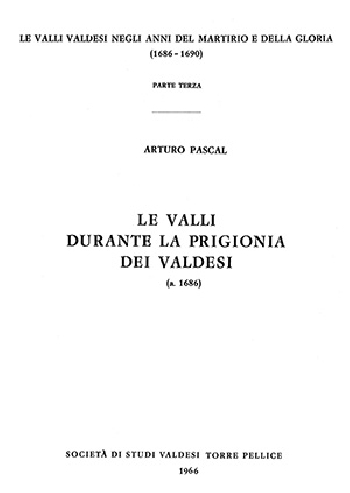 N.1C Arturo Pascal, Le Valli durante la prigionia dei valdesi