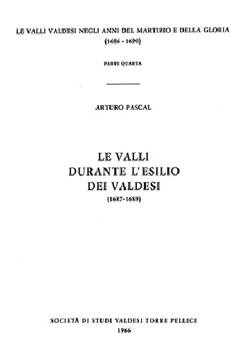 N.1D Arturo Pascal, Le Valli durante l'esilio dei valdesi