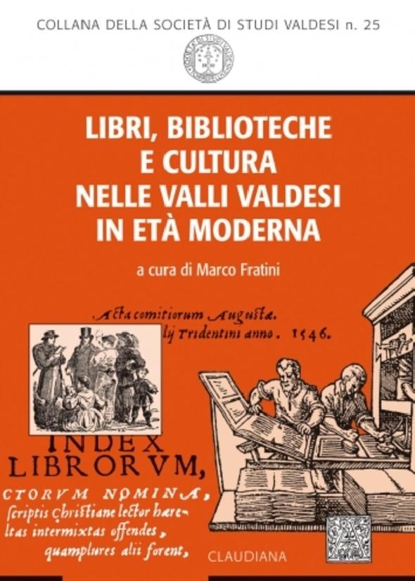 Libri, biblioteche e cultura nelle valli valdesi in età moderna