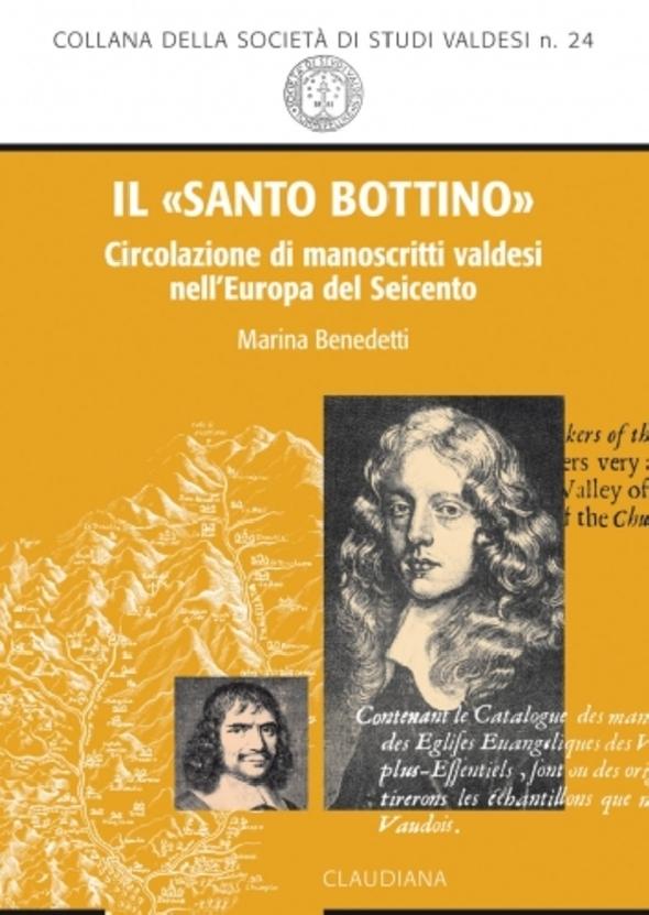 Marina Benedetti, Il  santo bottino. Circolazione di manoscritti valdesi nell'Europa del Seicento