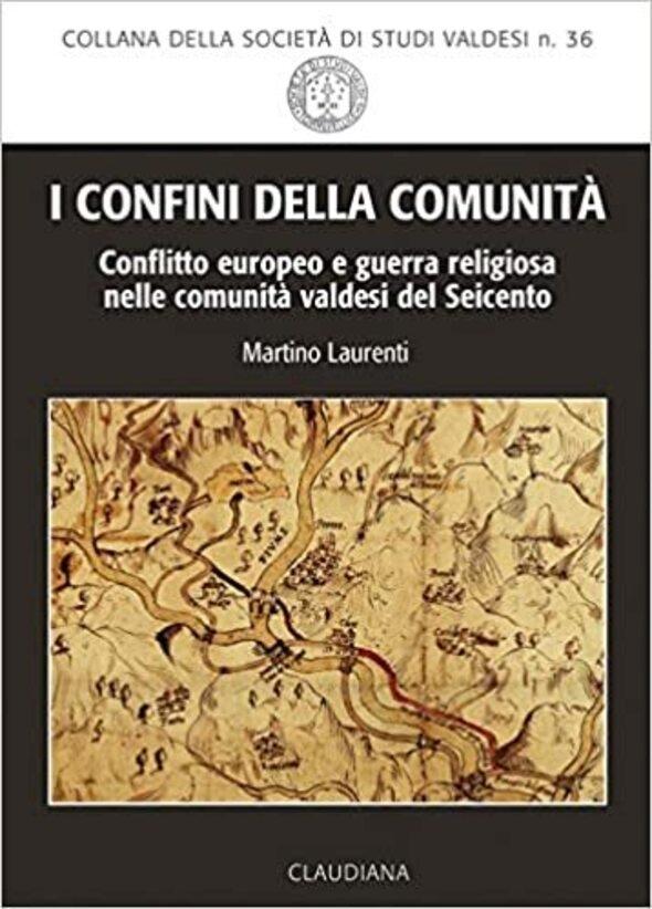 Martino Laurenti, I confini della comunità. Conflitto europeo e guerra religiosa nelle comunità valdesi del Seicento