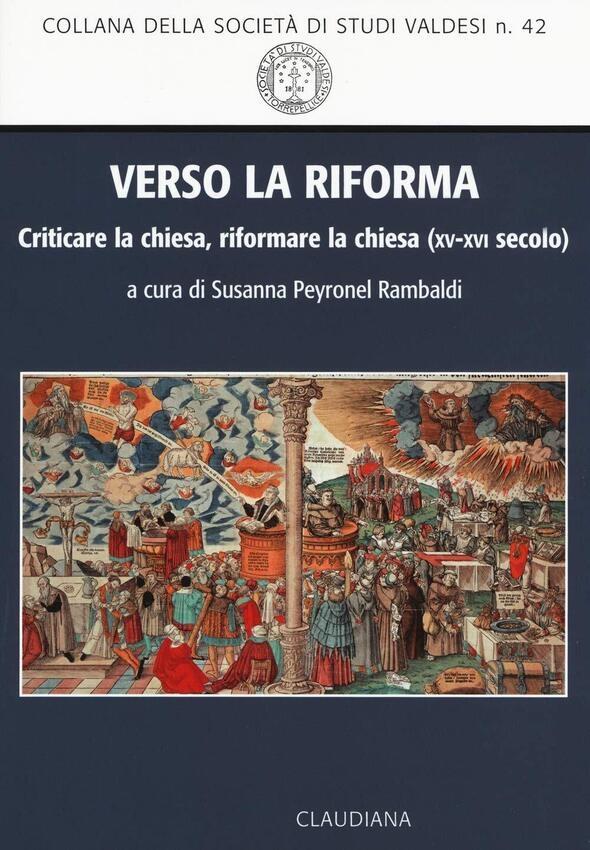 Verso la Riforma. Criticare la chiesa, riformare la chiesa (XV-XVI secolo)
