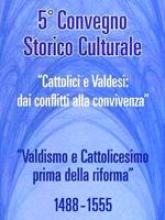 Valdismo e Cattolicesimo prima della Riforma<br /> Usseaux, 2 agosto 2008