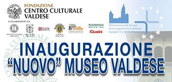 Inaugurazione del  NUOVO  MUSEO STORICO VALDESE