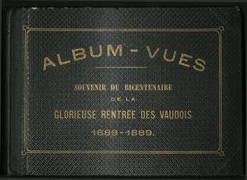 Album-Vues souvenir du bicentenaire de la glorieuse rentrée des Vaudois 1689-1889