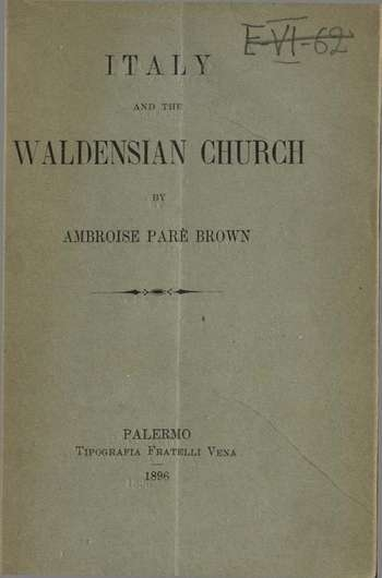 Italy and the Waldensian Church, A. Parè Brown