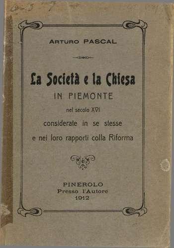 La società e la Chiesa in Piemonte nel secolo XVI, A. Pascal