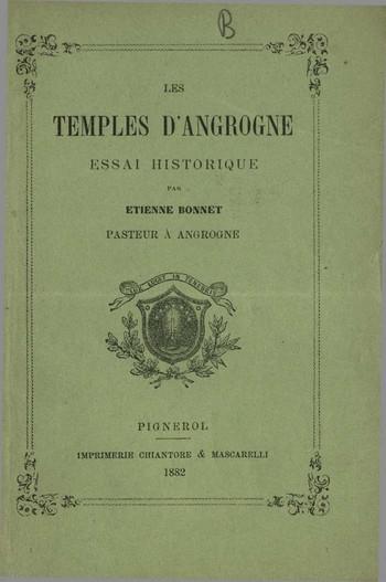 Les Temples d'Angrogne. Essai historique, E. Bonnet