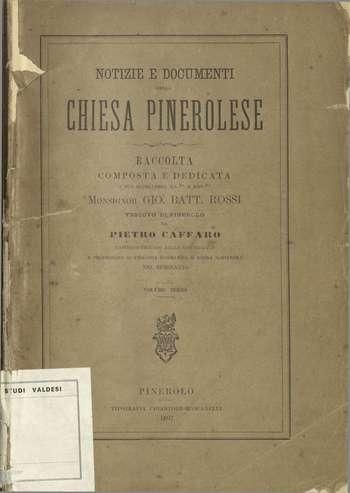 Notizie e documenti della chiesa pinerolese - Vol. 3, P. Caffaro