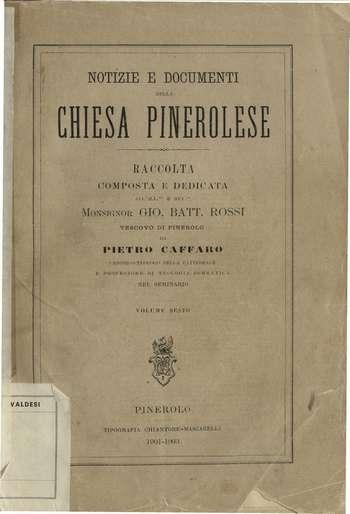Notizie e documenti della chiesa pinerolese - Vol. 6, P. Caffaro