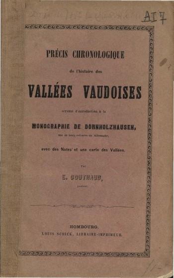 Précis chronologique de l'histoire des Vallées Vaudoises,<br />E. Couthaud