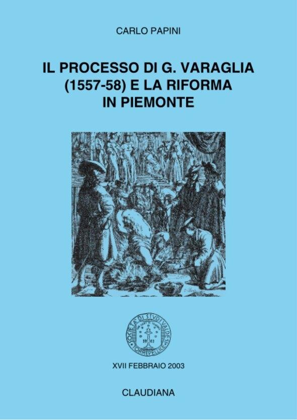 2003 - Il processo di G. Varaglia (1557-58) e la Riforma in Piemonte