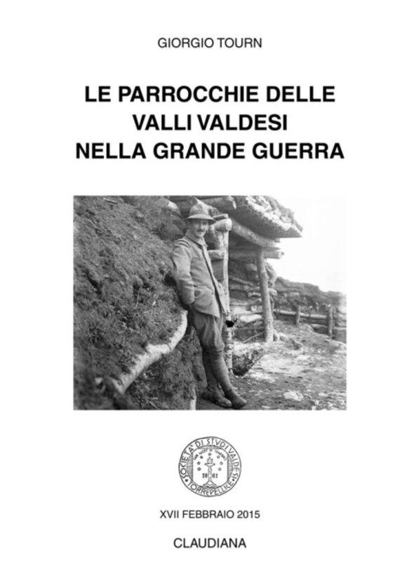 2015 - Le parrocchie delle Valli valdesi nella Grande Guerra