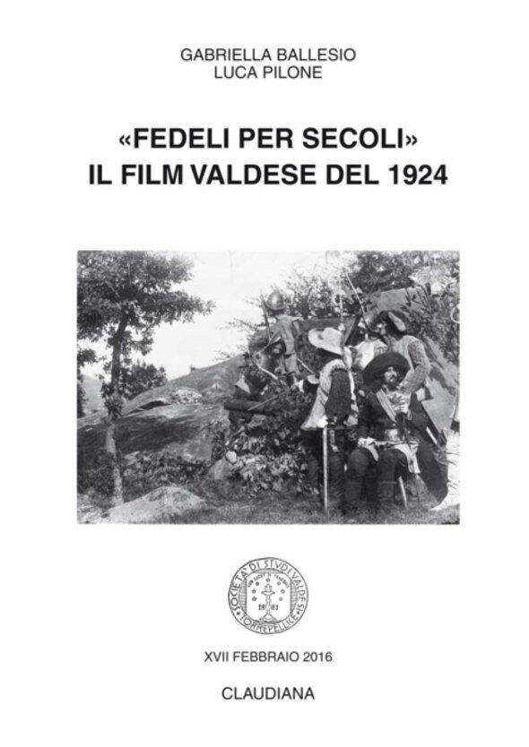 2016 - «Fedeli per secoli». Il film valdese del 1924