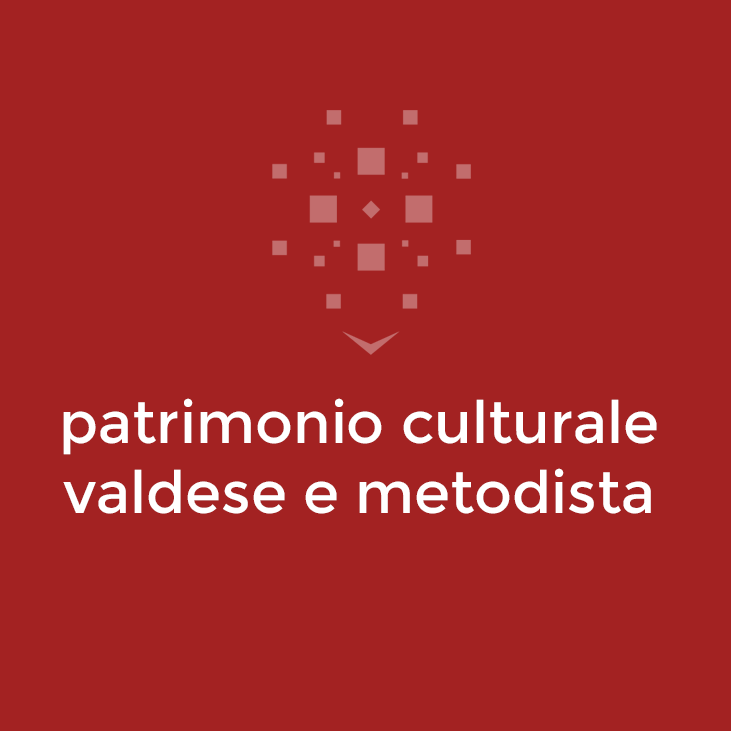 patrimonio culturale valdese e metodista
